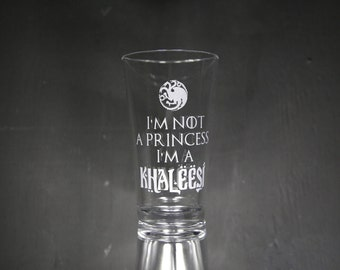 I'm Not a Princess I'm a Khaleesi Etched Glass, Personalized Gift, Custom Gift, Unique Gift, Game Of Thrones, Khaleesi.