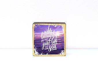 Wild, beautiful and free, just like the sea, original hand lettered quote over San Diego beach photo on mini block wood art, paper weight