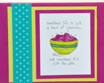 Handmade Life Is Just the Pits Card, Get Well  Soon Card, Cute Thinking of You, Cheer Up, Breakups Card,  Stay Positive Card, Chin Up Card