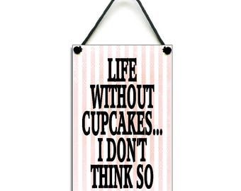 Life Without Cupcakes Fun Gift Handmade Wooden Home Sign/Plaque 396