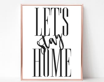 Let's Stay Home Print - DIGITAL DOWNLOAD - Living Room Poster - Let's Stay Home Minimalist Printable Art - Let's Stay Home Printable Poster