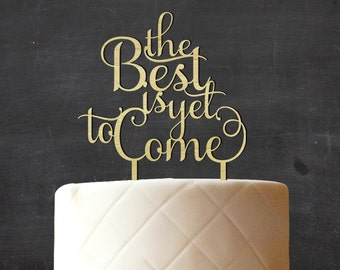 The Best is Yet To Come Wedding Cake Topper, Wooden Cake Topper, Custom Rustic Wood Cake Topper, Rustic Topper, Engagement Gift CATO-W18