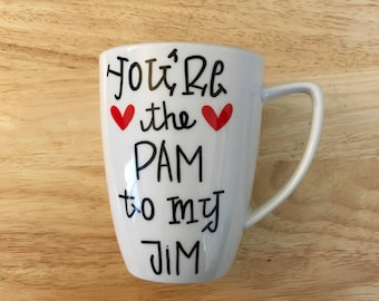 You're the Pam to my Jim Mug. The Office Mug. The Office tv show Mug. Pam Jim Mug.