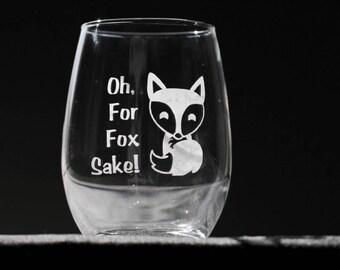 """Stemless Wine Glass - """"For Fox Sake"""""""