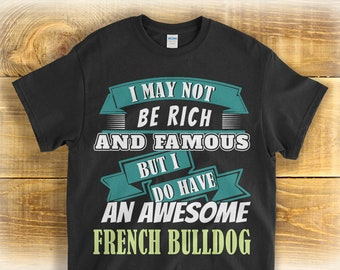 French Bulldog T Shirt, Dog Lover Gift, French Bulldog Mom Gift, Mothers Day Gift, Bulldog Graphic Tee, Dog Dad Gift,