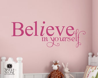 Wall Decal Quote Believe in Yourself - Vinyl Text Wall Words Decals Stickers Art Graphics Custom Home Decor