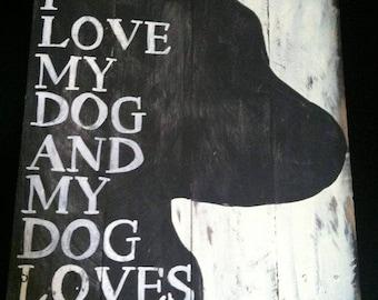 I love my dog | Reclaimed Wood Sign