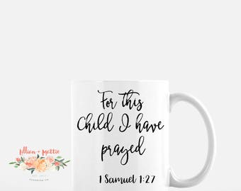 For This Child I Have Prayed Mug 11oz.