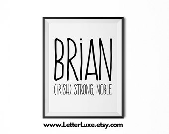 Brian Name Meaning Art - Printable Baby Shower Gift - Nursery Printable Art - Digital Print - Nursery Decor - Typography Wall Decor