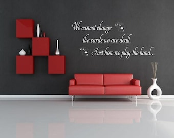 We cannot change the cards we are dealt Wall sticker, decal ,quote wall art home decor removable decals stickers sign words sticky letters