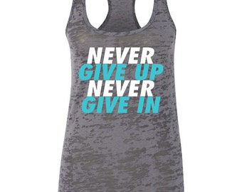 Never Give Up Never Give In Workout Racerback Tank Top Running Runner
