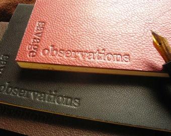 Savage Observations- Leatherbound notebook, handmade