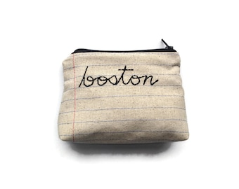 Boston - Handmade City Souvenir - Notebook Paper Fabric - Hand Embroidered Cursive Letters - Boston Lovers Gift- East Coast - Zipper Pouch