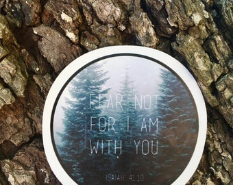 Fear Not For I Am With You Spiritual Scripture Isaiah Bible Faith Christian Quote Book Literature Handmade Wilderness Vinyl Ink Magnet Art