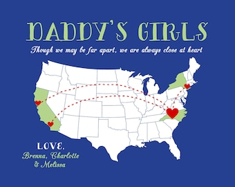 Gift for Dad, To Father from Daughters, You Customize Print -  Personalized Map, Though We May Be Far Apart Quote, Daddys Girls