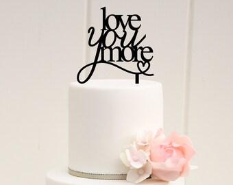 Wedding Cake Topper, Love You More Wedding Cake Topper, Custom Wedding Cake Topper, Bridal Shower Cake Topper, Personalized Cake Topper