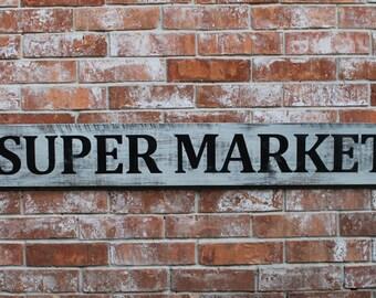 Super Market Sign, Fixer Upper Inspired, Kitchen Sign, Rustic Farm Sign, Super Market Kitchen Sign,  Rustic Home Decor Sign, Super Market