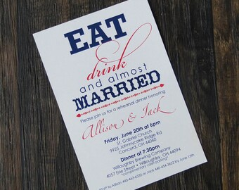 Eat, Drink & Almost Married with or without Flowers Rehearsal Dinner Invitation DIGITAL PRINTABLE FILE