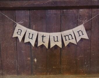 Autumn Banner, Autumn Bunting, Autumn Garland, Fall Banner, Fall Decor, Home Decor, Burlap Banner, Burlap Garland, Photo Prop, Rustic