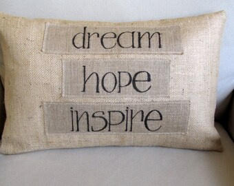 Dream - Hope - Inspire Light Natural Burlap with applied wisdom.