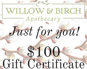 Willow & Birch Apothecary Gift Certificate 100 Dollars, Holiday Gift, Christmas Gift, Gift for Wife, Client Gift, Gift for Mom