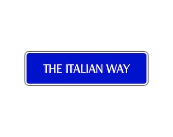 The Italian Way Street Sign Pasta Lasagne Pizza Food Lover Restaurant Wall Décor
