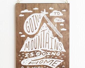 John Muir Quote Nature Mountains Silkscreen Screen Print on Wood Typography