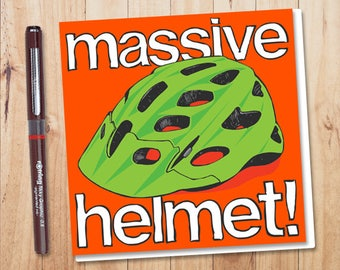 Cycling Greetings card, Irreverent Cards, Massive Helmet
