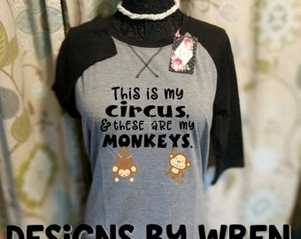 This IS my circus, & these ARE my monkeys!