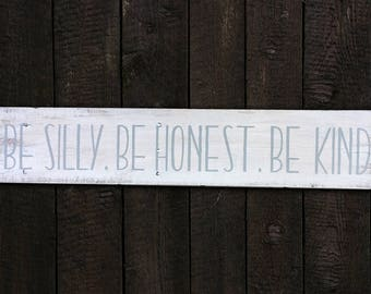 Hand-painted wood sign, Be silly. Be honest. Be kind.
