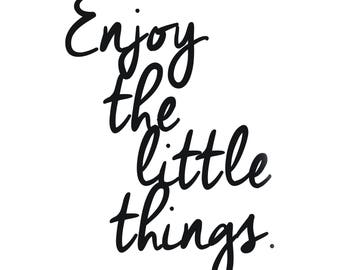 Enjoy the Little Things Digital Print / Inspirational Quote / Print / Wall Art