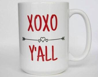 "Coffee Mug ""XOXO Y'ALL""  Valentines Gift / Valentines Mug / Funny Mug / Sassy / Gift For Her / Country Girl"