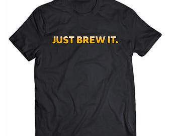 Just Brew It Beer Lovers Weekend Short Sleeve T-shirt For Him or Her - Cool Gift - BLACK
