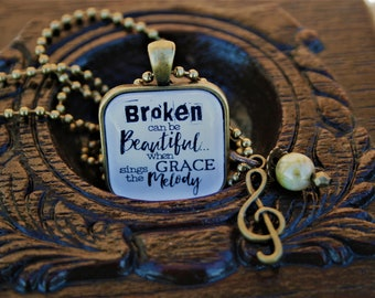 """Square Pendant Necklace """"Broken Can Be Beautiful When Grace Sings the Melody"""""""