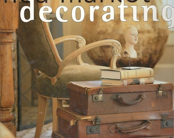 Flea Market Decorating: Creating Style with Vintage Finds by Better Homes & Gardens 2000