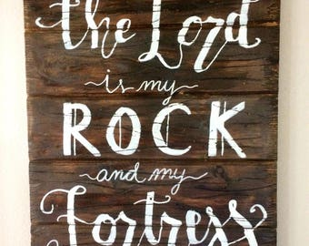 """Wood sign: """"The lord is my rock and my fortress"""""""