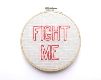 "Fight Me Light 6"" Embroidery Hoop Art – Embroidery Art – Hand Embroidery – Wall Art – Rude Embroidery – Modern Embroidery – LIMITED QUANTITY"