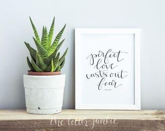 Perfect Love Casts Out Fear 1 John 4:18 Art Print