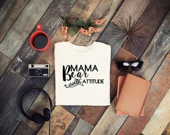 Mama Bear With Attitude - Vinyl - Iron On - Permanent Vinyl
