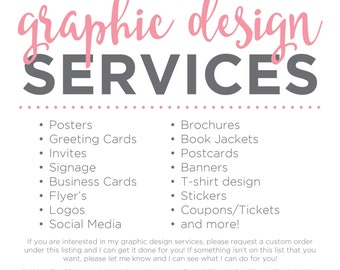 Custom Design Services, Graphic Design, Artwork, Logos, Posters, Greeting Cards, Invites, Business Cards, Flyers, Banners, Social Media, Art