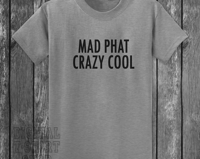 Mad Phat Crazy Cool T-shirt