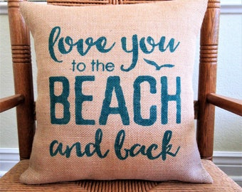 Beach pillow, Love you to the beach, Beach decor, Stenciled pillow, Nautical pillow, FREE SHIPPING!