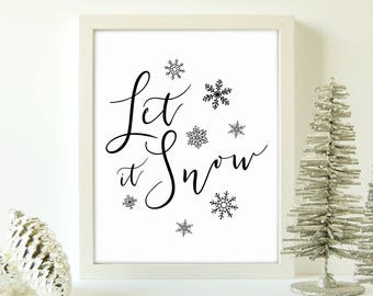 Let It Snow, Let It Snow Print, Christmas Quote, Holiday Decor Signs, Winter Decor Ideas, Winter Decorating, Holiday Signs, Christmas Print