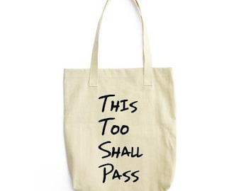 This Too Shall Pass Tote Bag