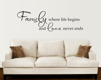 Family Decal - Family where life begins and love never ends decal - Love Quote Wall Sticker