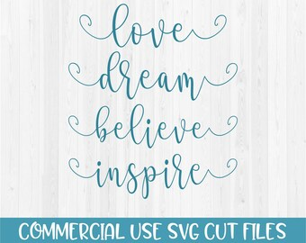 Love, Dream, Believe, Inspire - SVG Cut File