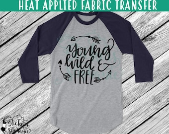 IRON ON v239-A Young Wild & Free Arrows  Heat Applied T-Shirt Transfer Decal *Specify Color Choice in Notes or BLACK Vinyl