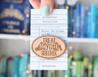 Book Nerd Brooch - Treat Yo Shelves - Wooden Lapel Pin, Book Pun, Bookish, Book Gift, Book Lover, Reading Gift