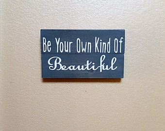 Be Your Own Kind Of Beautiful - Wood Sign  - Girls Room Decor - Nursery Decor - Bedroom Decor - Girls Nursery Decor - Best Friend Gift