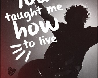 You Taught Me How To Live